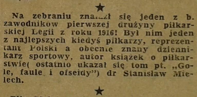 Dr Mielech doglądał osobiście powrotu Legii do dawnych tradycji. Oprócz niego z przedwojennych zawodników był również obecny na zebraniu Henryk Przeździecki - piłkarz i hokeista. Reprezentował on Sekcję Hokejową.