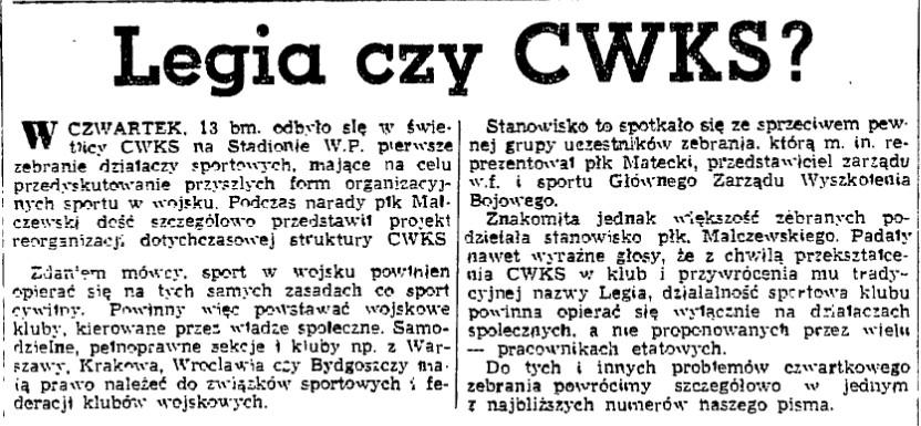"""Już trzy tygodnie po uchwale GKKF """"zwalniającej hamulec"""" ukazała się pierwsza wzmianka o pomyśle zastąpienia nazwy CWKS Legią i przy okazji ...pozbyciu się obecnych kadr etatowych (PS 14.12.1956)"""